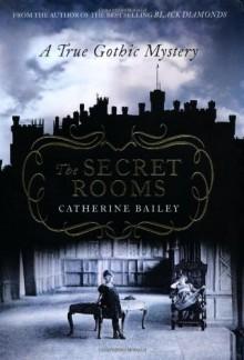 Secret Rooms - Catherine Bailey