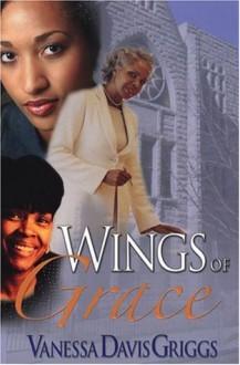 Wings of Grace - Vanessa Davis Griggs
