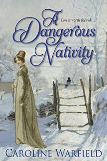 A Dangerous Nativity (The Dangerous Series) - Caroline Warfield