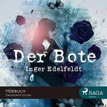 Der Bote - Inger Edelfeldt, Katrin Weisser-Lodahl, SAGA Egmont
