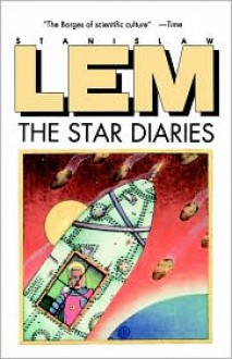 The Star Diaries: Further Reminiscences of Ijon Tichy - Stanisław Lem, Michael Kandel