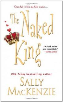 The Naked King - Sally MacKenzie