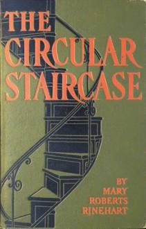 The Circular Staircase - Mary R Rinehart,Otto Penzler