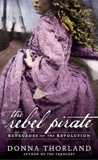 The Rebel Pirate - Donna Thorland