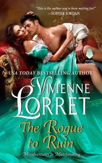 The Rogue to Ruin (Misadventures in Matchmaking Book 3) - Vivienne Lorret