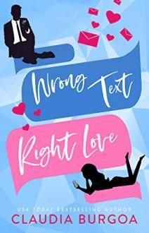 Wrong Text, Right Love - Claudia Y. Burgoa