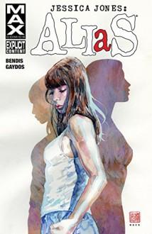 Jessica Jones: Alias Vol. 1 (Alias (2001-2003)) - Michael Gaydos,David Mack,Brian Michael Bendis,Bill Sienkiewicz