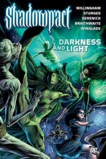 Shadowpact, Vol. 3: Darkness and Light - Matthew Sturges, Matthew Sturges, Tom Derenick, Doug Braithwaite, Phil Winslade