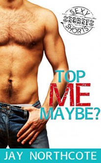 Top Me Maybe? (BFP: The Secrets Collection) - Jay Northcote