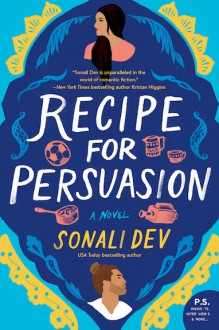 Recipe for Persuasion - Sonali Dev