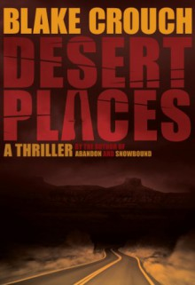 Desert Places - Blake Crouch