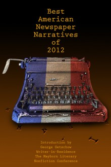 The Best American Newspaper Narratives of 2012 - George Getschow