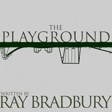 The Playground - Ray Bradbury, Jonathan Davis