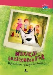 Wakacje grzecznego psa - Joanna Rusinek, Wojciech Cesarz, Katarzyna Terechowicz