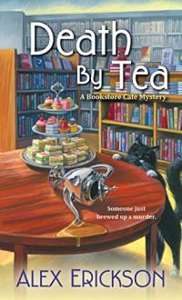 Death by Tea (A Bookstore Café Mystery) - Alex Erickson