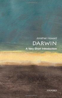 Darwin: A Very Short Introduction - Jonathan Howard