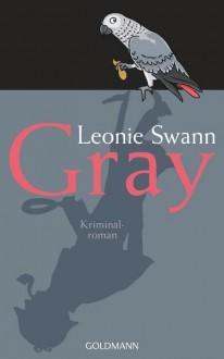 Gray: Kriminalroman - Leonie Swann
