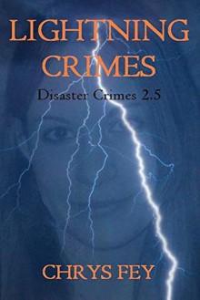 Lightning Crimes (Disaster Crimes Book 2.5) - Chrys Fey