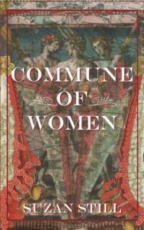 Commune Of Women - Suzan Still