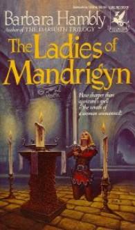 The Ladies of Mandrigyn - Barbara Hambly