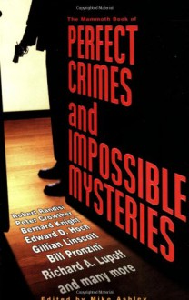 The Mammoth Book of Perfect Crimes and Impossible Mysteries - Mike Ashley