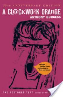 A Clockwork Orange - Anthony Burgess, Andrew Biswell