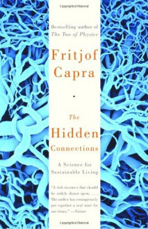 The Hidden Connections: A Science for Sustainable Living - Fritjof Capra