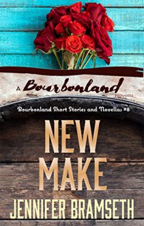 New Make: Bourbonland Short Stories and Novellas #8 - Jennifer Bramseth