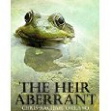 The Heir Aberrant - Chris-Rachael Oseland
