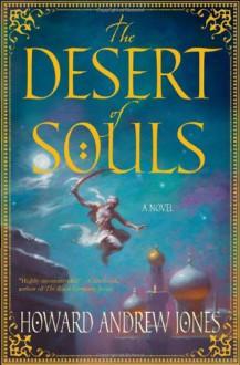 The Desert of Souls - Howard Andrew Jones