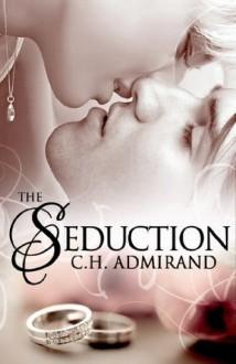 The Seduction - C.H. Admirand