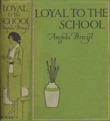 Loyal to the School - Angela Brazil, Treyer Evans