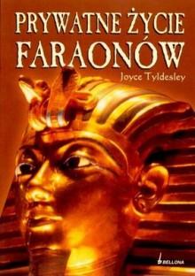 Prywatne Życie Faraonów - Joyce Ann Tyldesley