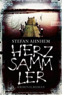 Herzsammler: Kriminalroman (Ein Fabian-Risk-Krimi, Band 2) - Stefan Ahnhem, Katrin Frey