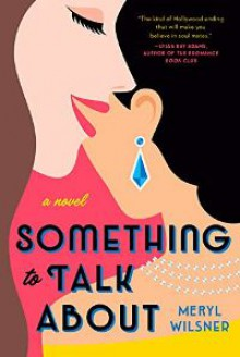 Something to Talk About - Meryl Wilsner