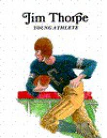Jim Thorpe, Young Athlete - Santrey Laurence, George Ulrich