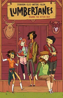 Lumberjanes Vol. 1: Beware The Kitten Holy by Noelle Stevenson (2015-04-07) - Noelle Stevenson