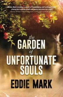 The Garden of Unfortunate Souls - Eddie Mark