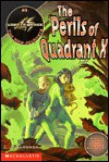 The Perils of Quadrant X - J.J. Gardner, Nancy E. Krulik