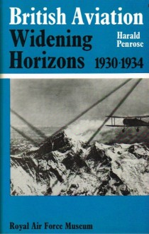 British Aviation: Widening Horizons, 1930-1934 - Harald Penrose