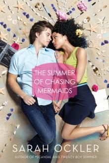 The Summer of Chasing Mermaids - Sarah Ockler