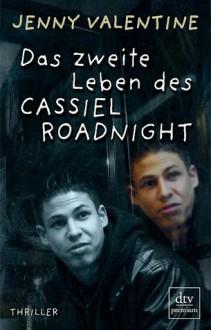 Das Zweite Leben Des Cassiel Roadnight - Jenny Valentine, Klaus Fritz