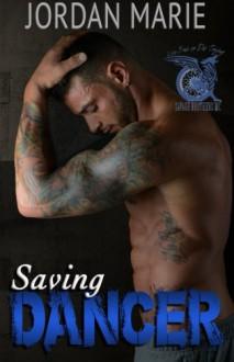Saving Dancer (Savage Brothers MC) (Volume 2) - Twin Sisters Rockin' Book Reviews,Jordan Marie