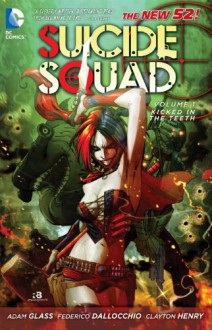 Suicide Squad, Vol. 1: Kicked in the Teeth - Adam Glass, Ryan Benjamin