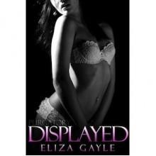 Displayed - Eliza Gayle