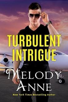 Turbulent Intrigue (Billionaire Aviators Book 4) - Melody Anne