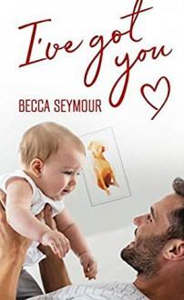 I've Got You - Becca Seymour