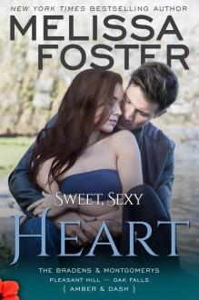 Sweet, Sexy Heart (The Bradens & Montgomerys: Pleasant Hill - Oak Falls) - Melissa Foster
