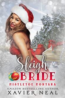 Sleigh Bride (Mistletoe Montana #12) - Xavier Neal