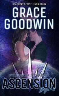 Ascension Saga: 6 (Interstellar Brides: Ascension Saga #6) by Grace Goodwin - Grace Goodwin
